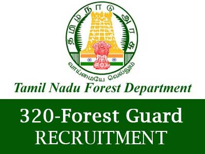 Tamil Nadu Forest Uniformed Services - 320 Forest Guard Recruitment Notification 2020